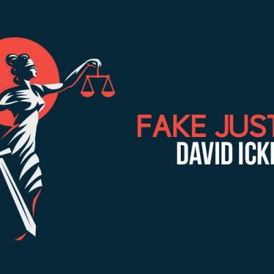Fake Justice - David Icke