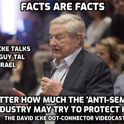 George Soros - Facts Are Facts - David Icke Dot Connector Videocast