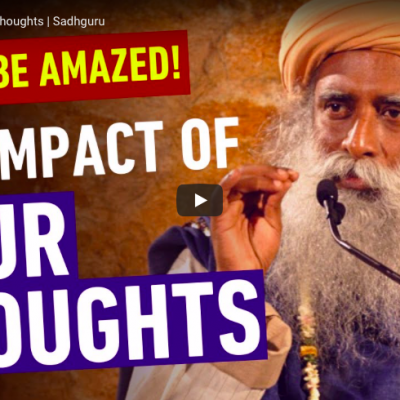 The Impact of Your Thoughts (not what you think!)