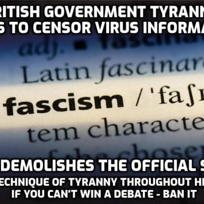 New fascistic British government now working to delete information challenging the official narrative as it falls apart by the hour in the face of the truth