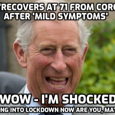 Prince Charles 'recovers' at 71 after 'battling coronavirus' (sitting on his arse with 'mild symptoms' surrounded by servants). Yeah, some 'battle' - I feel for him