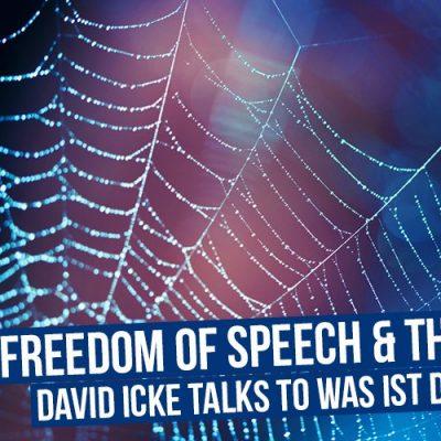 Freedom Of Speech & The Spider - David Icke Talks To Was Ist Das Podcast