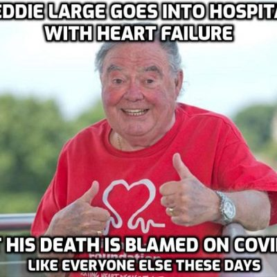 Little and Large comedian Eddie Large in hospital for heart failure dies 'after testing for COVID-19'. So Eddie's damaged heart had nothing to do with it then?