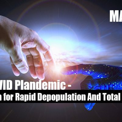 The COVID Plandemic - An Agenda for Rapid Depopulation And Total A.I. Control