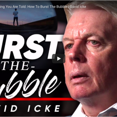 Don't Believe Everything You Are Told: How To Burst The Bubble - David Icke
