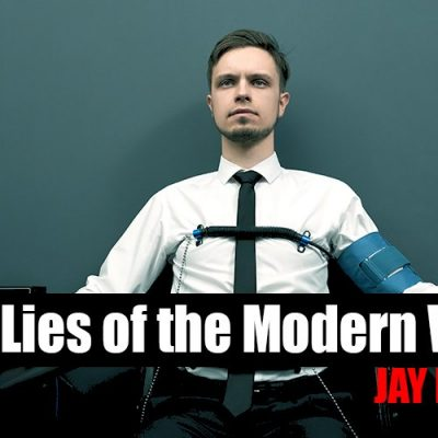 Top 10 Lies of the Modern World! By Jay Dyer