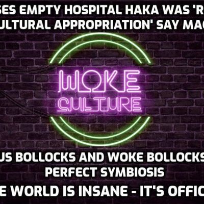UK nurses' anti-coronavirus haka denounced by Maori as 'racist' and 'cultural appropriation' (Virus bollocks and Woke bollocks in perfect symbiosis - the world is friggin' MAD)