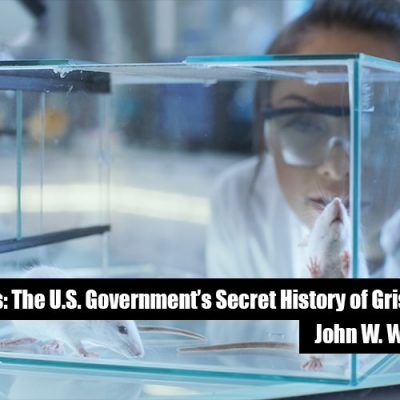 Human Lab Rats: The U.S. Government's Secret History of Grisly Experiments