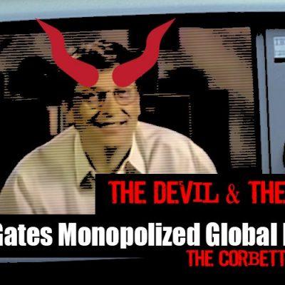 How Bill Gates Monopolized Global Health -CORBETT REPORT