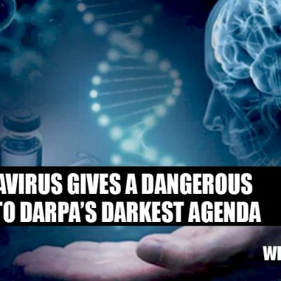 Coronavirus Gives A Dangerous Boost To DARPA's Darkest Agenda