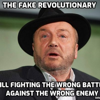 George Galloway - the fake 'revolutionary'. The world has moved on, mate, and you haven't. Piers Morgan is now 'the man of the hour'? Don't be silly