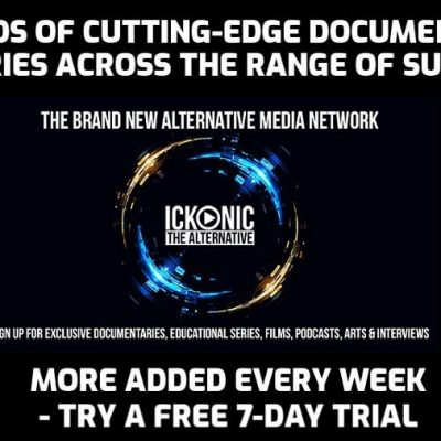 Hundreds Of Cutting Edge Documentaries & Series - Free Seven Day Trial Of The Brand New Ickonic Platform