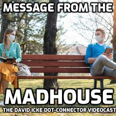 Message From The Madhouse - And A Tour Of My 'Mansion' - David Icke Dot-Connector Videocast - (PLEASE SHARE TO COUNTER CENSORSHIP)