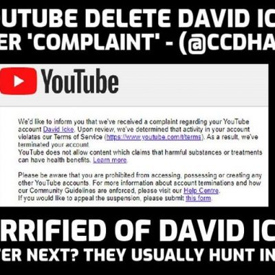 YouTube delete David Icke - the man the Elite are terrified of - after complaint from @CCDHate. The reason is made-up. Where are you gutless media? Silent or cheering.