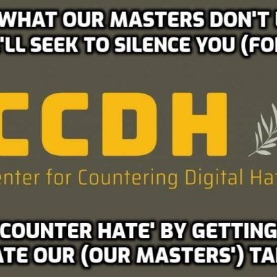 CCDH – The Centre For Cancel Culture And Digital Hypocrisy – Part 1 (Brilliant article exposing a very sinister web of coordinated Anglo-American censorship that has targeted David Icke and others)