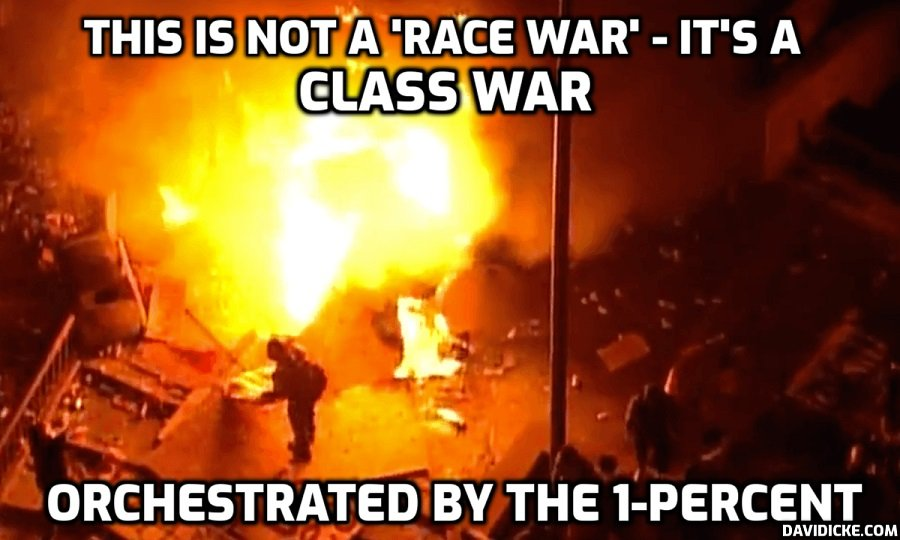 This Is Not A Race War - This Is A Class War Orchestrated By The 1% - David Icke