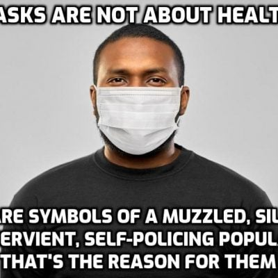 Face mask fascism - doctor bans patient for not wearing a mask which is (a) utterly useless in catching viral particles far smaller than the mask holes and (b) terrible for health as people breathe in their own carbon dioxide that their body is trying to remove