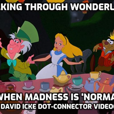 Walking Through Wonderland - When Madness Is 'Normal' - David Icke Dot-Connector Videocast