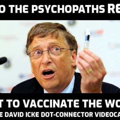 Why Do The Psychopaths REALLY Want To Vaccinate The World - David Icke Dot-Connector Videocast (Please share to avoid censorship)