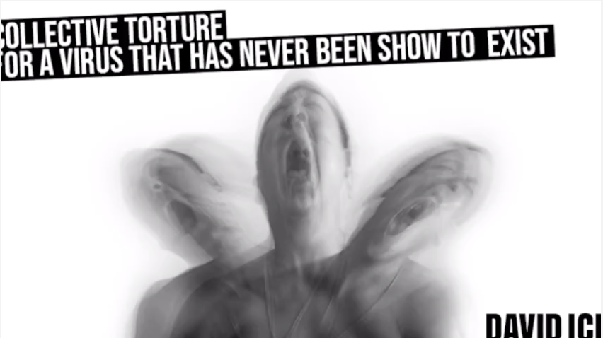 Collective Torture - For A Virus That's Never Been Shown To Exist - David Icke