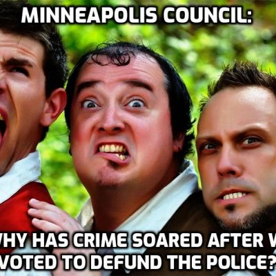 Stupid Woke Minneapolis City Council Shocked That Crime Is Surging After They Voted To Defund Police