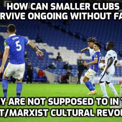 The 'Covid' hoax: English Football On The Verge Of Collapse (all part of destroying the cultural fabric of the country and it's the same everywhere that fans are banned)