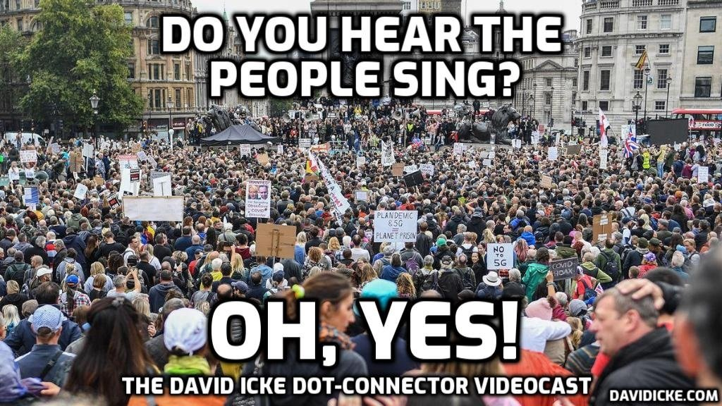 Do You Hear The People Sing? Oh, Yes - The David Icke Dot-Connector Videocast - Please Share To Counter Censorship