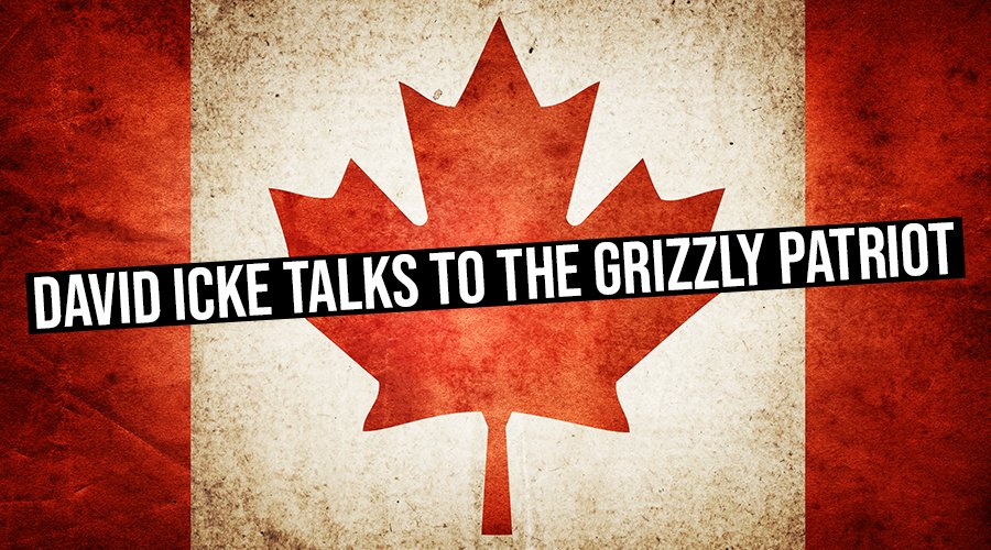 David Icke Talks To The Grizzly Patriot - Canada