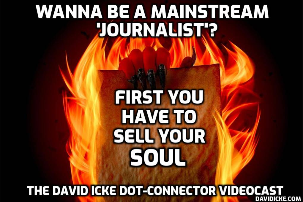 Wanna Be A Mainstream Journalist? First You Have To Sell Your Soul - David Icke Dot-Connector (Please Share)