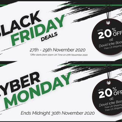 Black Friday & Cyber Monday Offers - Up to 20% off David Icke Books Plus Free UK & US Shipping