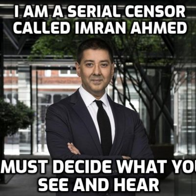 Former Merrill Lynch banker turned transatlantic mega-censor Imran Ahmed says he's 'fiercely against bullying of any sort' while bullying into silence those with views his network doesn't want the public to hear about the 'virus' narrative, vaccines, 'climate change', Israel, the rigged US election ... the list goes on and on. WHO IS HE AND WHO DOES HE WORK FOR?