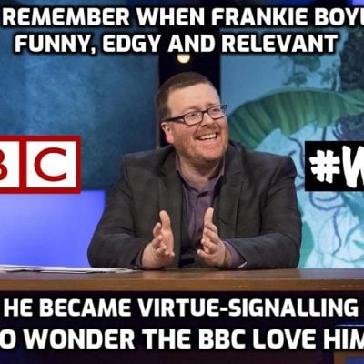 The amazing sell-out to the Establishment by Woke Frankie Boyle which includes an attack on Ricky Gervais who has the balls that Boyle lost a long time ago