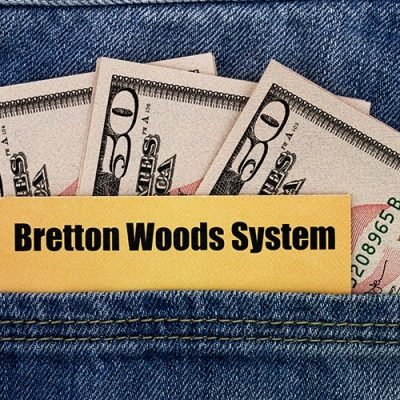 Your Guide to the Great Monetary Reset & The Bretton Woods System