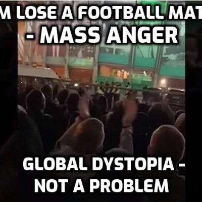 Faced with fascism, no problem - their kids facing a nightmare dystopia for the rest of their lives, no problem. But a football team not winning enough matches - RIOOOOOT!! What's the word I'm looking for? Er, PATHETIC