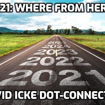 2021 - Where from here? - David Icke Dot-Connector Videocast