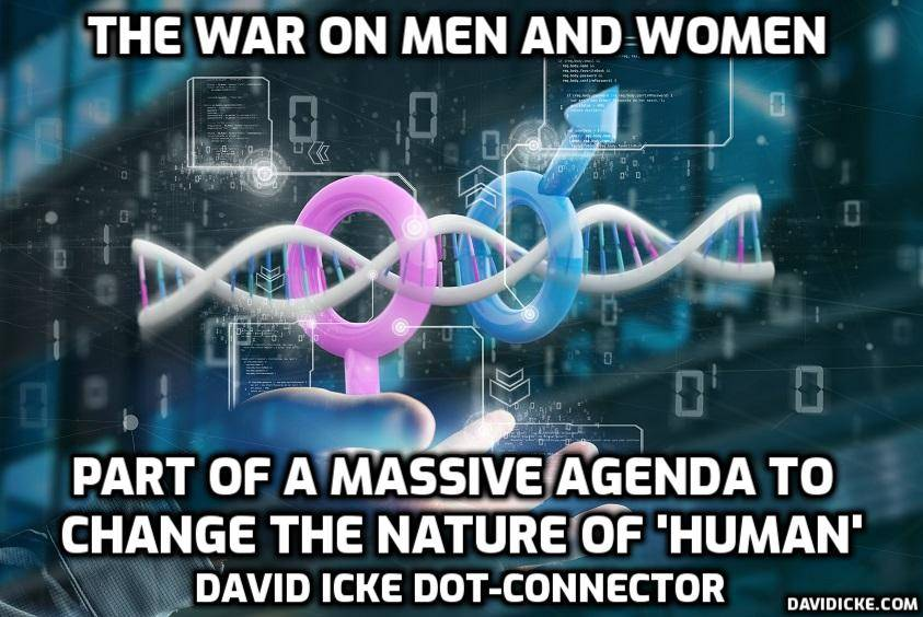 The War On Men And Women - Part Of A Massive Agenda To Change The Nature Of 'Human' - David Icke Dot-Connector Videocast