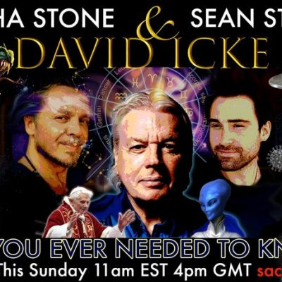 All You Ever Needed To Know - David Icke Live Stream With Sacha Stone & Sean Stone