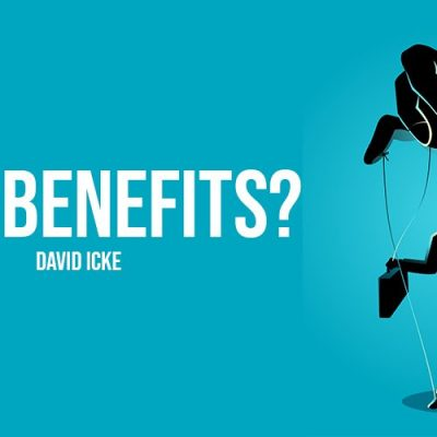 Who Benefits? - David Icke