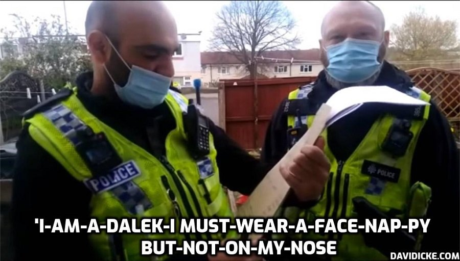 Face-Nappy Daleks and 'Covid' 'breaches' under corporate contractual Statute Law not applicable under Common Law. The Face-Nappies are in effect private security guards for private corporations which is what 'police forces' really are and the government really is