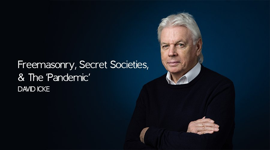 Freemasonry, Secret Societies, & The 'Pandemic' – David Icke