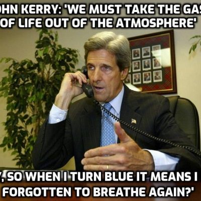 John Kerry, the moron's moron: We have to take the gas of life on which the whole natural world (thus humans) depend out of the atmosphere. The Biden government has got to be the dumbest in US history (and the competition is fantastic as in Britain)