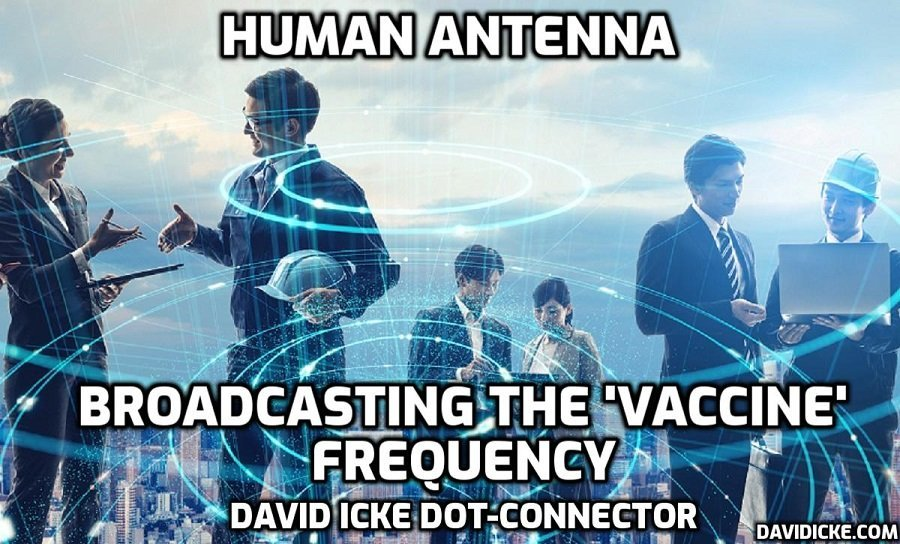 Human Antenna - Broadcasting The Vaccine Frequency - David Icke Dot-Connector Videocast