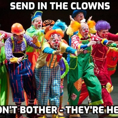 A song for our time ... send in the clowns