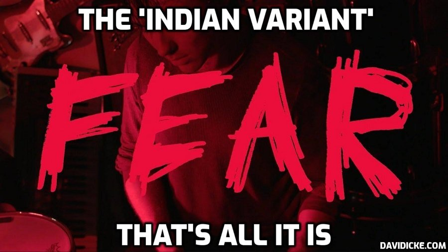 The Indian Variant - A Scam To Prolong Lockdown - David Icke