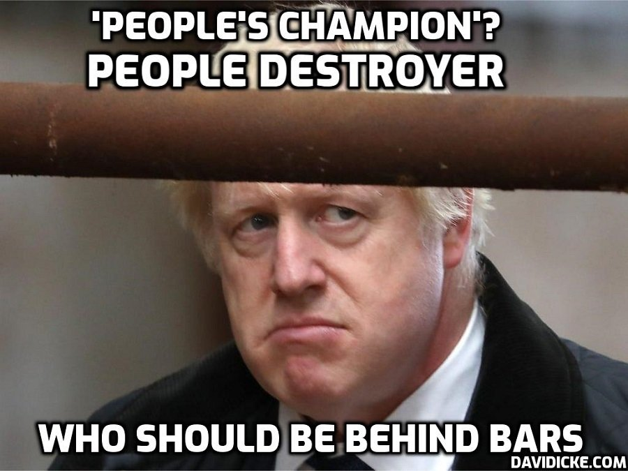 'The Tories, especially Boris, are now the REAL People's Party' – Yes he's only destroyed the British economy, destroyed the lives of tens of millions, deleted freedom for fascism, sought to enforce a body-changing fake 'vaccine', and condemned children to an ongoing nightmare. He's the 'People's Champion' who is heading for Nuremberg. Politics changes NOTHING for the better – WE have to do it through non-cooperation with tyranny – David Icke