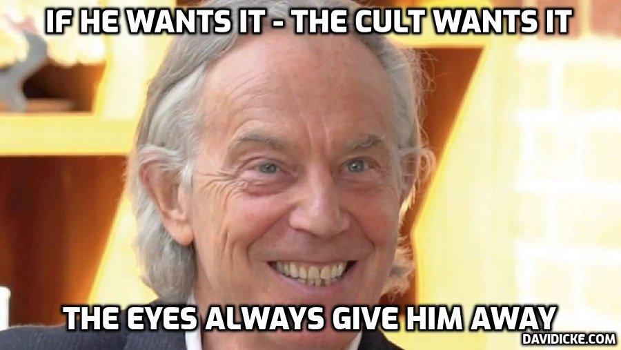 Tony Blair - If He Wants It, The Cult Wants It - David Icke