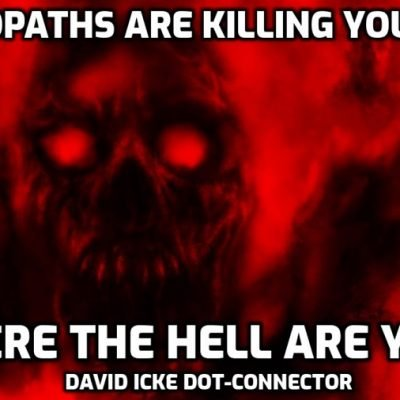 Psychopaths are killing your kids - Where the hell are you? - David Icke Dot-Connector