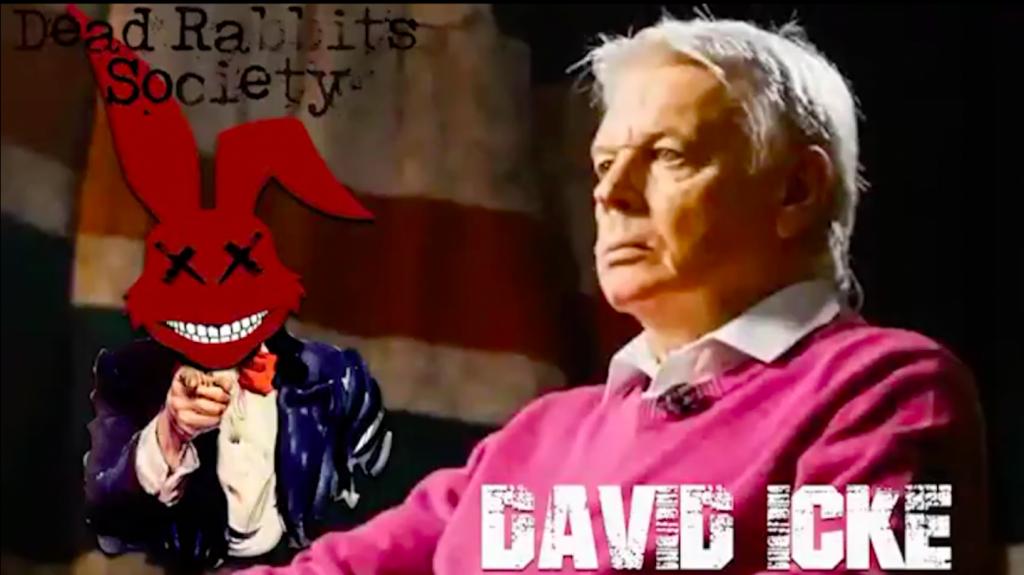 David Icke Talks To The Dead Rabbits Society Podcast