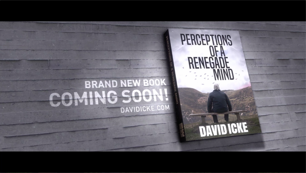 Perceptions Of A Renegade Mind - The New Book By David Icke - Coming Soon