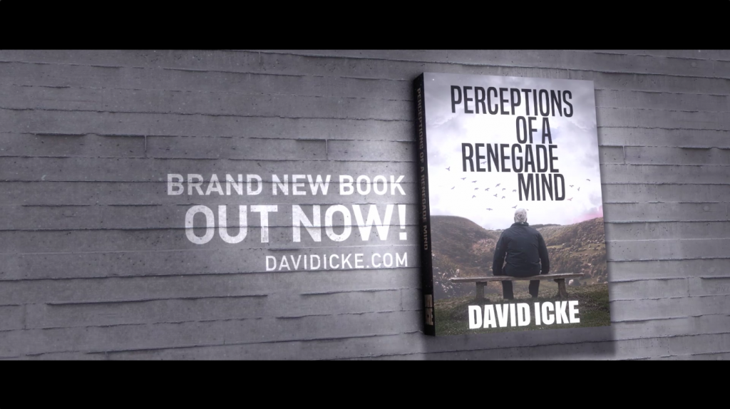 Perceptions Of A Renegade Mind – David Icke's Brand New Book